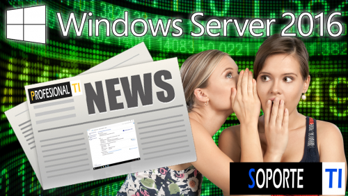 Windows Server 2016 – Resumen de importantes novedades