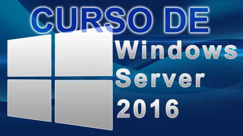 Curso de Windows Server 2016 – El contenido, lo eliges tú!