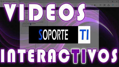 Llegan los vídeos interactivos a SoporteTI – Formación TI en constante evolución