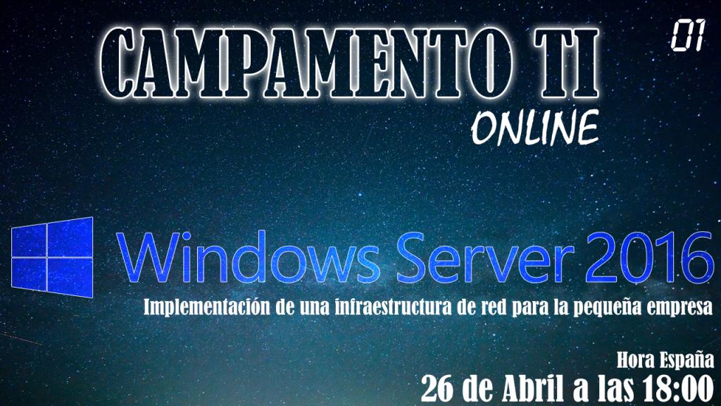 Campamento TI – Implementación completa con Windows Server 2016