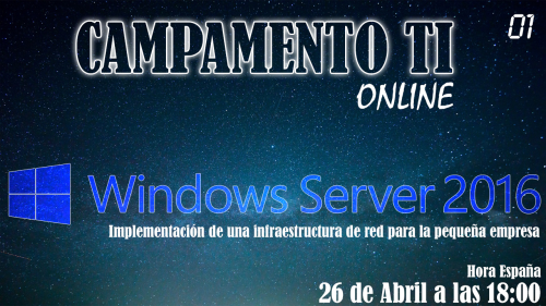 Campamento TI – Implementación completa con Windows Server 2016