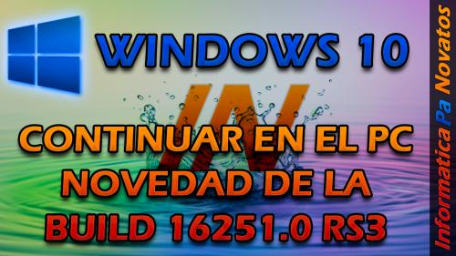 Continuar en el PC – Novedades de Windows 10 Fall Creators Update