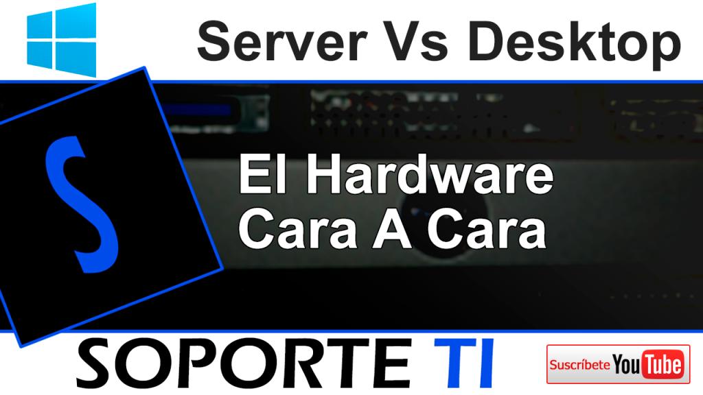 Hardware – Equipo servidor Vs equipo Desktop