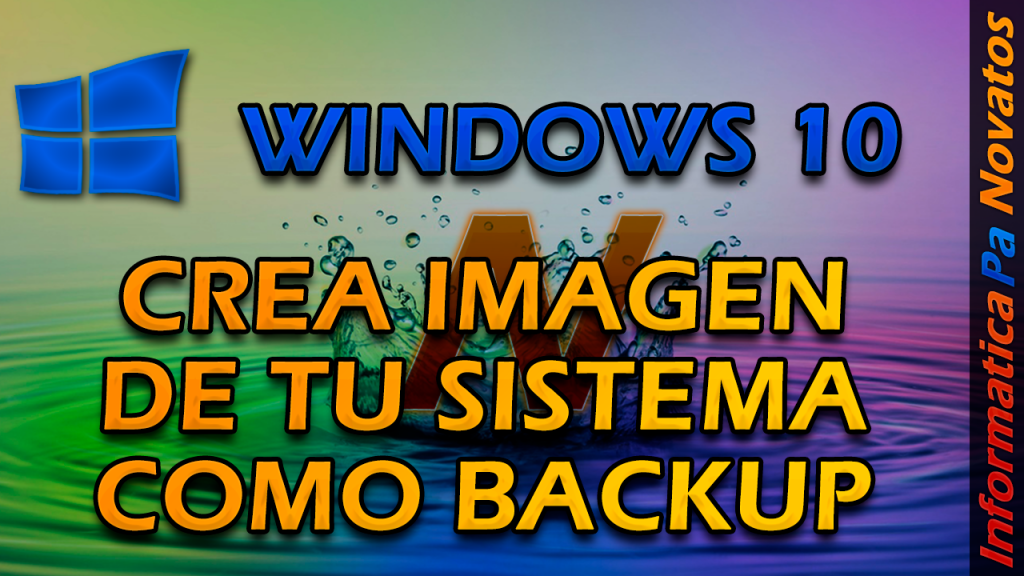 Imágenes de Windows con Copia de seguridad de Windows!