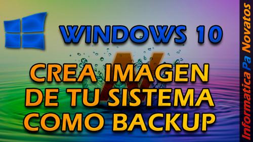 Imágenes de Windows con Copia de seguridad de Windows!