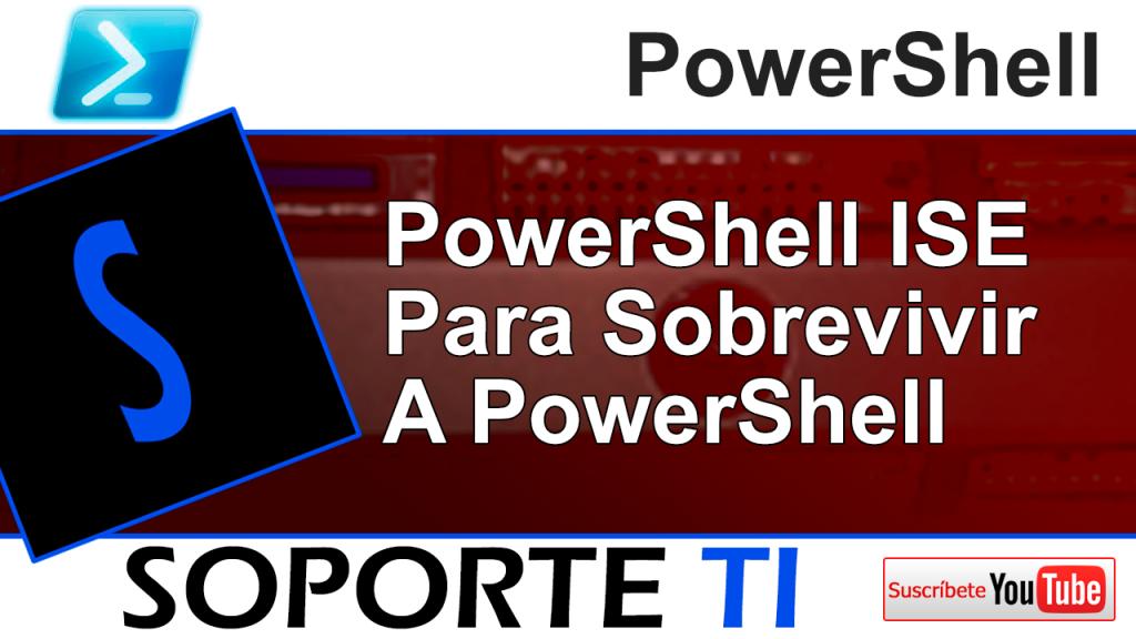 PowerShell ISE Para sobrevivir a PowerShell